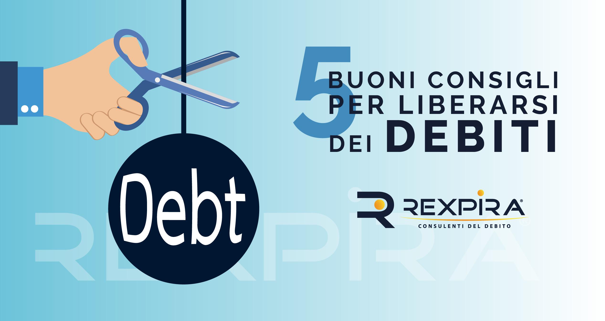 Cinque consigli per liberarsi dai debiti